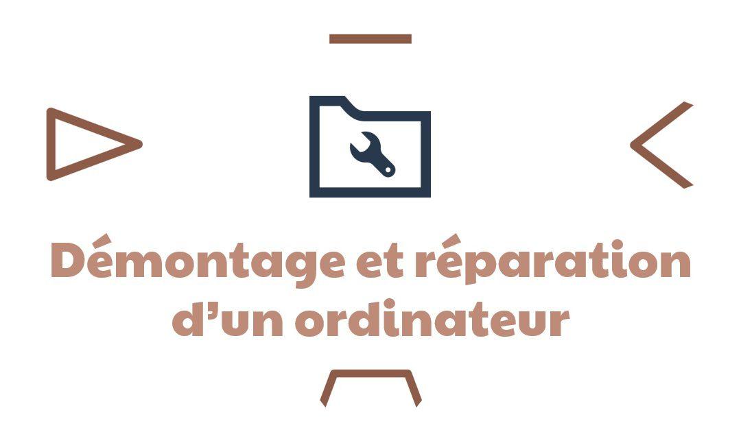 [ANNULÉ] INITIATION INFORMATIQUE – Démontage et réparation d'un ordinateur (Neuvic)