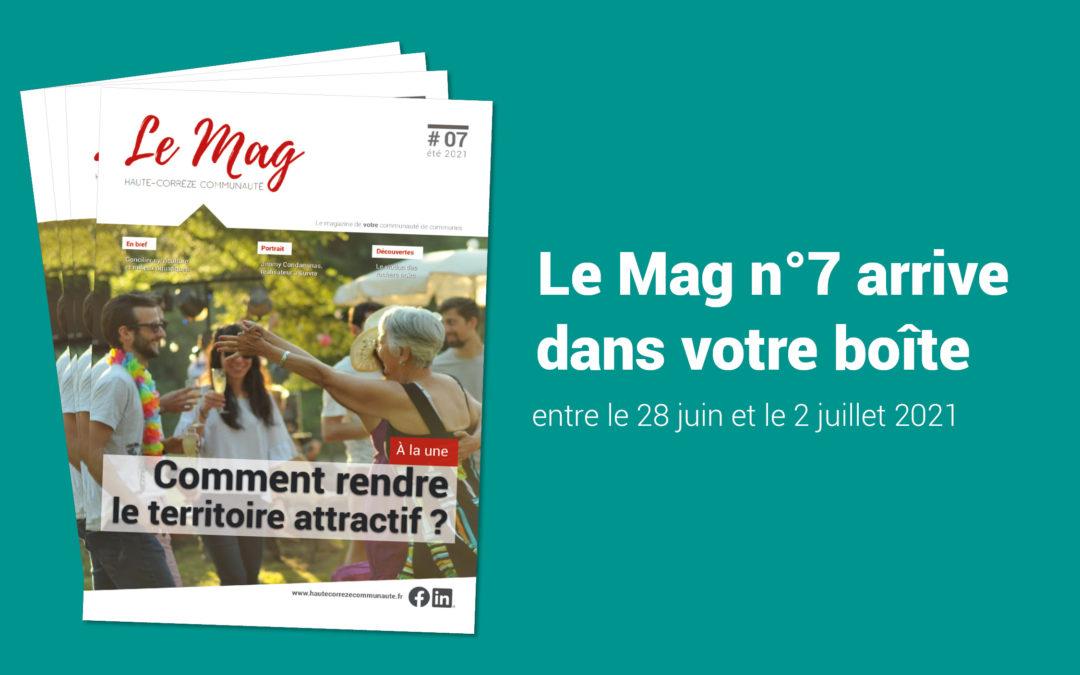 Le Mag n°7 dans vos boîtes cette semaine